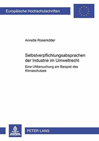 9783631384367-363138436X-Selbstverpflichtungsabsprachen der Industrie im Umweltrecht: Eine Untersuchung am Beispiel des Klimaschutzes (Europäische Hochschulschriften Recht) (German Edition)