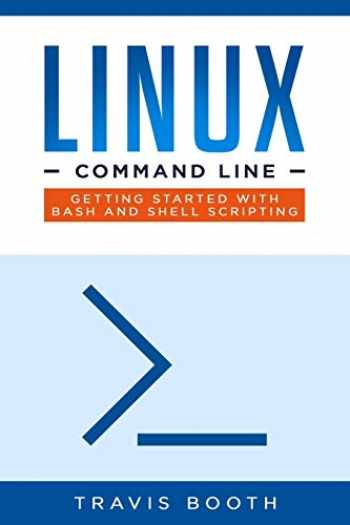 9781698507613-1698507615-Linux Command Line: Getting Started with Bash and Shell Scripting