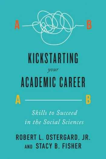 9781442635616-1442635614-Kickstarting Your Academic Career: Skills to Succeed in the Social Sciences