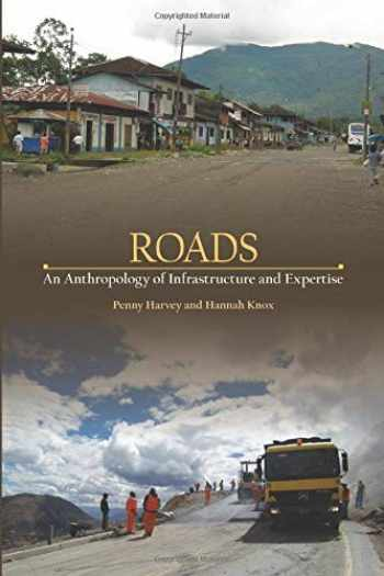 9780801479649-0801479649-Roads: An Anthropology of Infrastructure and Expertise (Expertise: Cultures and Technologies of Knowledge)