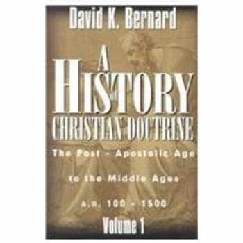 9781567220360-1567220363-A History of Christian Doctrine: The Post Apostolic Age to the Middle Ages A.D. 100 - 1500, Vol. 1