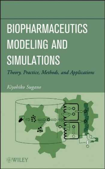 9781118028681-1118028686-Biopharmaceutics Modeling and Simulations: Theory, Practice, Methods, and Applications