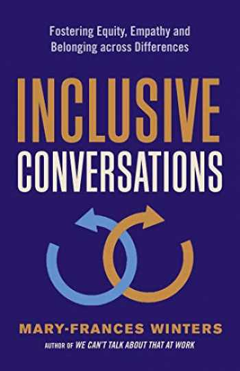 9781523088805-152308880X-Inclusive Conversations: Fostering Equity, Empathy, and Belonging across Differences