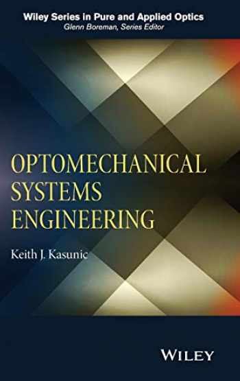 9781118809327-1118809327-Optomechanical Systems Engineering (Wiley Series in Pure and Applied Optics)