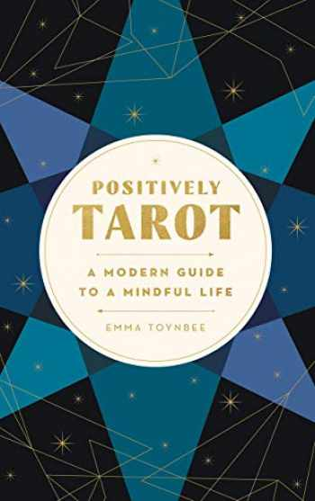 9780062899385-0062899384-Positively Tarot: A Modern Guide to a Mindful Life
