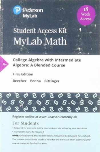 9780135234532-0135234530-MyLab Math with Pearson eText -- Standalone Access Card -- for College Algebra with Intermediate Algebra: A Blended Course, 18-Week Access