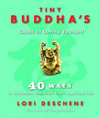 9781573246279-1573246271-Tiny Buddha's Guide to Loving Yourself: 40 Ways to Transform Your Inner Critic and Your Life