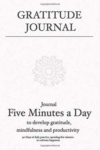 9781080631339-108063133X-Gratitude Journal: Journal 5 minutes a day to develop gratitude, mindfulness and productivity: 90 Days of daily practice, spending five minutes to cultivate happiness (Daily Habit Journals)