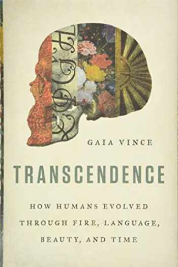 9780465094905-0465094902-Transcendence: How Humans Evolved through Fire, Language, Beauty, and Time
