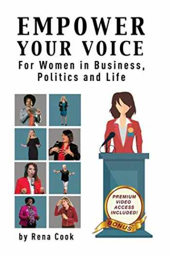 9781633020863-163302086X-Empower your Voice: For Women in Business, Politics and Life