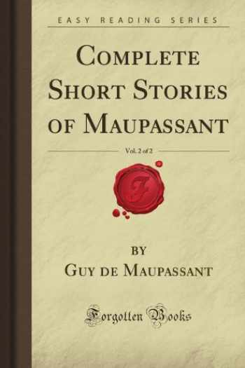 9781606802823-1606802828-Complete Short Stories of Maupassant, Vol. 2 of 2 (Forgotten Books)