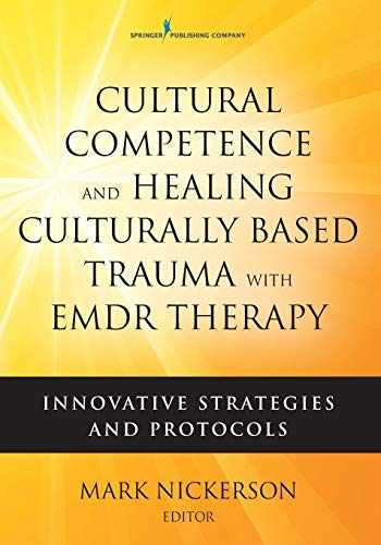 9780826142863-0826142869-Cultural Competence and Healing Culturally Based Trauma with EMDR Therapy: Innovative Strategies and Protocols