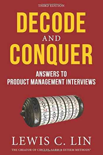 9780998120492-0998120499-Decode and Conquer: Answers to Product Management Interviews