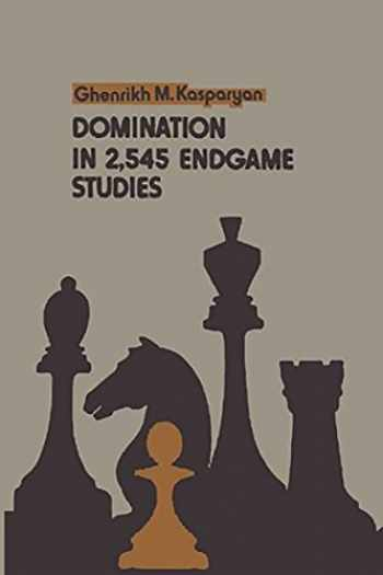 9780923891879-0923891870-Domination in 2,545 Endgame Studies