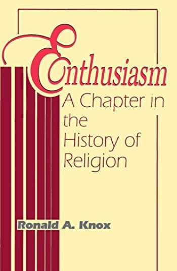 9780268009328-0268009325-Enthusiasm: A Chapter in the History of Religion