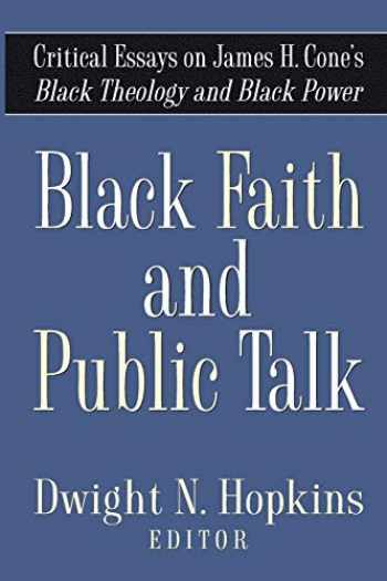 9781602580138-1602580138-Black Faith and Public Talk: Critical Essays on James H. Cone's Black Theology and Black Power