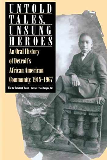 9780814324653-0814324657-Untold Tales, Unsung Heroes: An Oral History of Detroit's African American Community, 1918-1967 (African American Life Series)