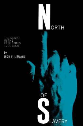 9780226485867-0226485862-North of Slavery: The Negro in the Free States, 1790-1860