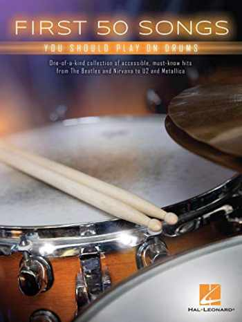 9781495070501-1495070506-First 50 Songs You Should Play on Drums (BATTERIE)