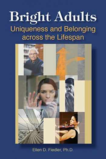 9781935067412-1935067419-Bright Adults: Uniqueness and Belonging across the Lifespan