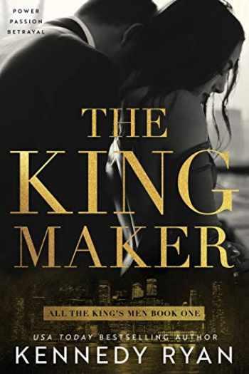 9781732144347-1732144346-The Kingmaker (All the King's Men)