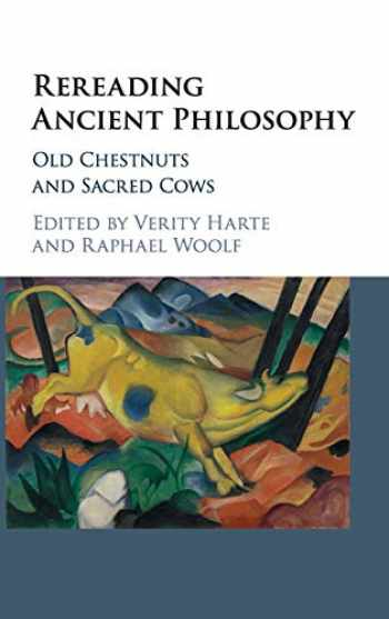 9781107194977-1107194970-Rereading Ancient Philosophy: Old Chestnuts and Sacred Cows