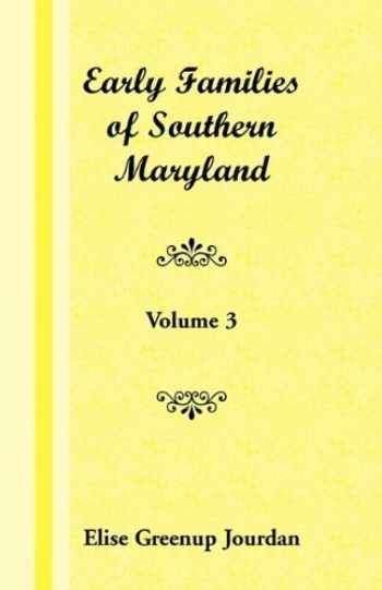 9781585493555-1585493554-Early Families of Southern Maryland: Volume 3
