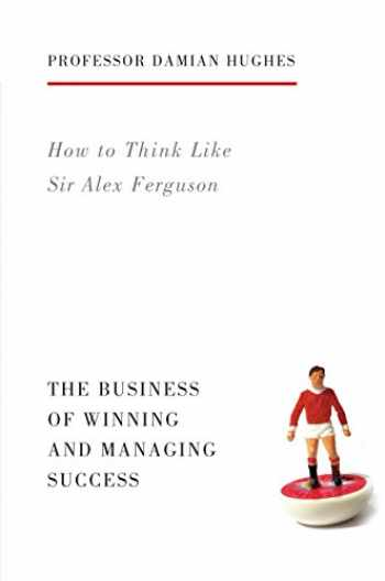 9781781313480-1781313482-How to Think Like Sir Alex Ferguson: The Business of Winning and Managing Success