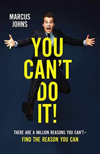 9780310358831-0310358833-You Can't Do It!: There Are a Million Reasons You Can't---Find the Reason You Can