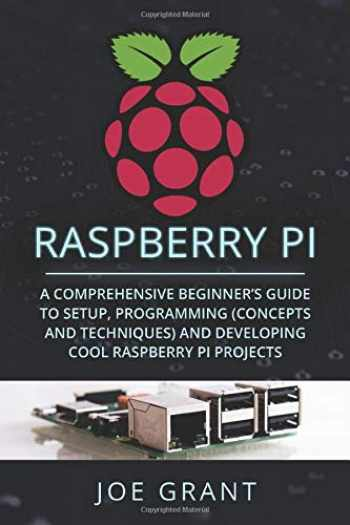 9781071276136-1071276131-Raspberry Pi: A Comprehensive Beginner's Guide to Setup, Programming(Concepts and techniques) and Developing Cool Raspberry Pi Projects
