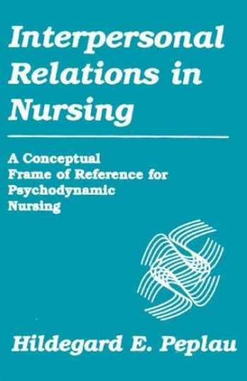 9780826179104-082617910X-Interpersonal Relations in Nursing: A Conceptual Frame of Reference for Psychodynamic Nursing
