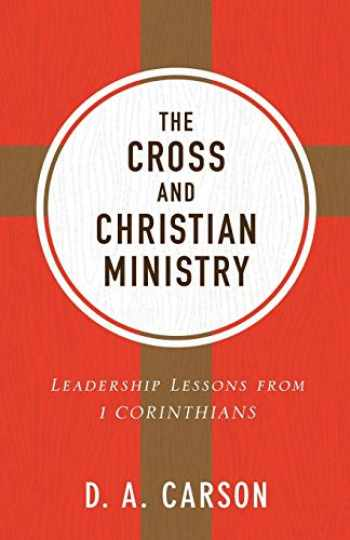 9780801075919-0801075912-Cross and Christian Ministry: Leadership Lessons from 1 Corinthians