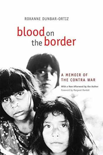9780806153841-0806153849-Blood on the Border: A Memoir of the Contra War