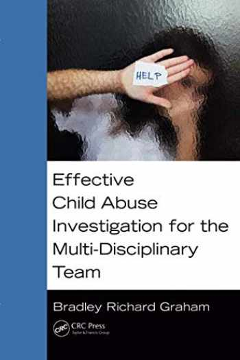 9781482243123-1482243121-Effective Child Abuse Investigation for the Multi-Disciplinary Team