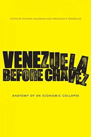 9780271056326-0271056320-Venezuela Before Chavez (Anatomy of an Economic Collapse)