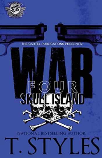 9781948373272-1948373270-War 4: Skull Island (The Cartel Publications Presents)