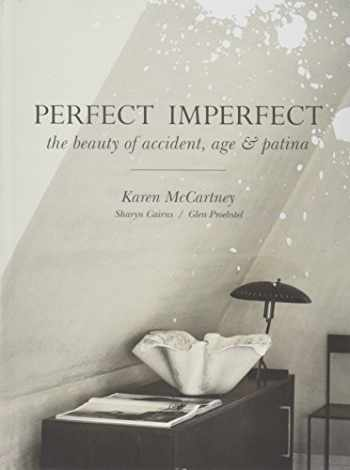 9781743364826-1743364822-Perfect Imperfect: The Beauty Of Accident Age And Patina (MURDOCH BOOKS)