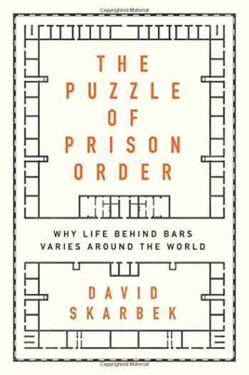 9780190672508-0190672501-The Puzzle of Prison Order: Why Life Behind Bars Varies Around the World