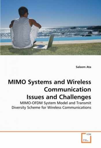 9783639263244-3639263243-MIMO Systems and Wireless Communication Issues and Challenges: MIMO-OFDM System Model and Transmit Diversity Scheme for Wireless Communications