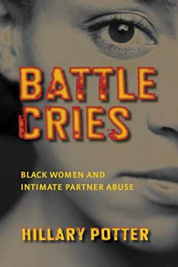 9780814767306-0814767303-Battle Cries: Black Women and Intimate Partner Abuse