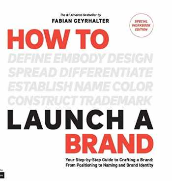 9780989646147-0989646149-How to Launch a Brand - SPECIAL WORKBOOK EDITION (2nd Edition): Your Step-by-Step Guide to Crafting a Brand: From Positioning to Naming And Brand Identity