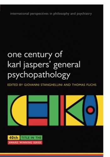 9780199609253-019960925X-One Century of Karl Jaspers' General Psychopathology (International Perspectives in Philosophy and Psychiatry)