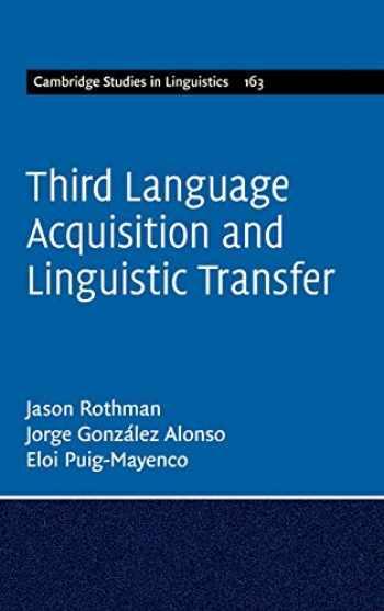 9781107082885-1107082889-Third Language Acquisition and Linguistic Transfer (Cambridge Studies in Linguistics, Series Number 163)