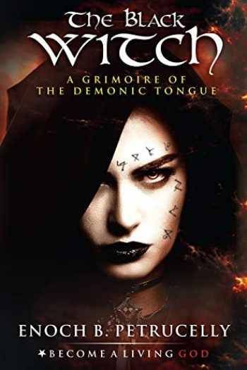 9781093422511-1093422513-The Black Witch: A Grimoire of the Demonic Tongue