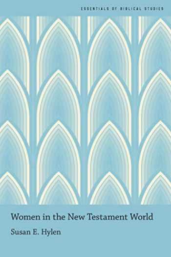 9780190237585-0190237589-Women in the New Testament World (Essentials of Biblical Studies)