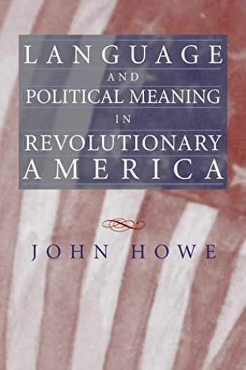 9781558497658-155849765X-Language and Political Meaning in Revolutionary America