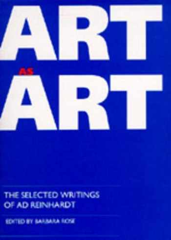 9780520076709-0520076702-Art as Art: The Selected Writings of Ad Reinhardt (Documents of Twentieth-Century Art)