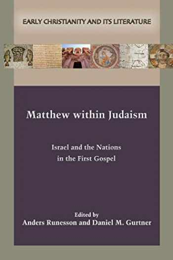 9781628372779-162837277X-Matthew within Judaism (Early Christianity and Its Literature)