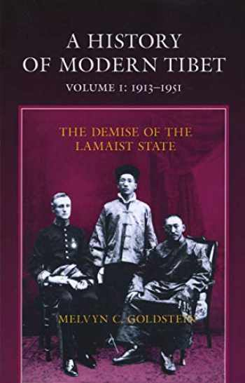 9780520075900-0520075900-A History of Modern Tibet, 1913-1951: The Demise of the Lamaist State