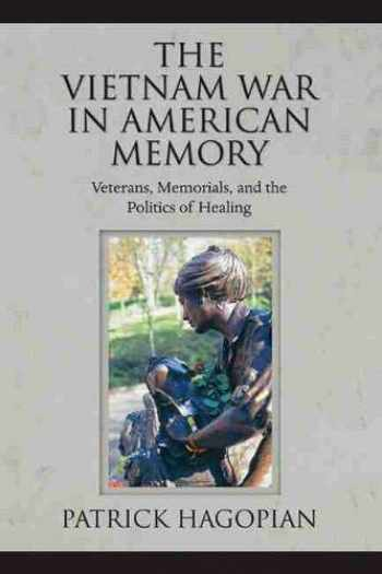 9781558499027-1558499024-The Vietnam War in American Memory: Veterans, Memorials, and the Politics of Healing (Culture, Politics, and the Cold War)